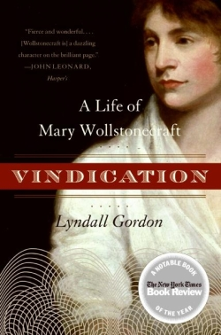 Vindication A Life of Mary Wollstonecraft