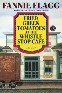 Fried Green Tomatoes at the Whistlestop Cafe